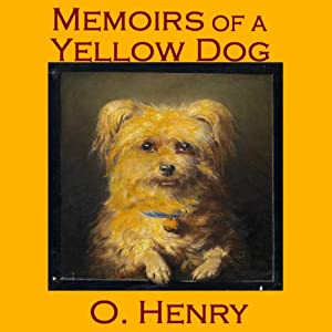 Memoirs of a Yellow Dog | [O. Henry]
