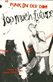echange, troc Unknown. - Too Much Future - Punk in der DDR
