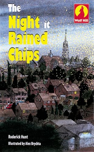 The Night It Rained Chips (Wolf Hill: Level 1)