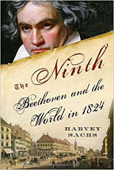The Ninth Beethoven And The World In 1824 Harvey Sachs border=
