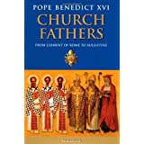 The Church Fathers: From Clement of Rome to Augustineby Pope Benedict XVI