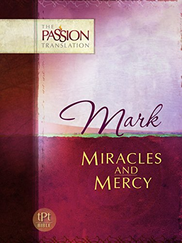 mark-miracles-and-mercy-the-passion-translation-english-edition