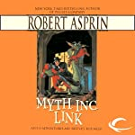 M.Y.T.H. Inc. Link: Myth Adventures, Book 7 (       UNABRIDGED) by Robert Asprin Narrated by Noah Michael Levine
