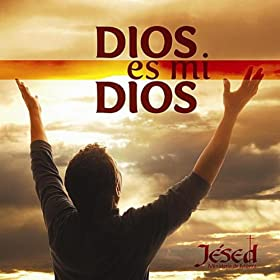 Amazon.com: Dios es mi Dios: Jésed: MP3 Downloads