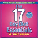 The 17 Day Diet Essentials: A Doctor Shares the Basics of His Rapid Results Plan (       UNABRIDGED) by Dr. Mike Moreno Narrated by Dr. Mike Moreno