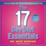 The 17 Day Diet Essentials: A Doctor Shares the Basics of His Rapid Results Plan | Dr. Mike Moreno