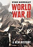 World War II: A New History