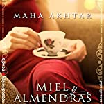 Miel y almendras [Honey and Almonds] | Maha Akhtar,Enrique Alda - translator