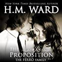 The Proposition 3: The Ferro Family, Volume 3 Audiobook by H. M. Ward Narrated by Kitty Bang