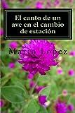 El canto de un ave en el cambio de estación (Spanish Edition)