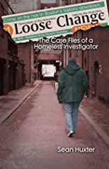 Loose Change: The Case Files of a Homeless Investigator