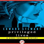 Privileged Lives: Vince Cardozo, Book 1 (       UNABRIDGED) by Edward Stewart Narrated by Christian Rummel