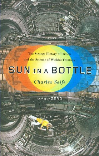 Sun in a Bottle: The Strange History of Fusion and the Science of Wishful Thinking (Sun Bottle compare prices)
