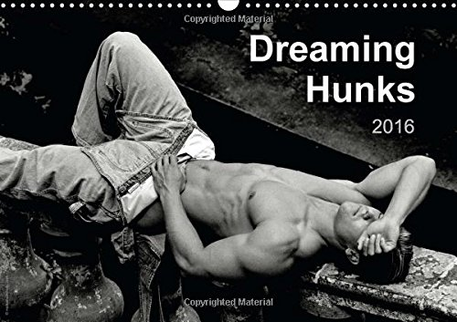 Dreaming Hunks 2016 (Wall Calendar 2016 DIN A3 Landscape): Handsome dreaming or sleeping nude or semi-nude males feature in 12 black and white ... calendar, 14 pages) (Calvendo People)