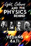 img - for Light, Colours and the Physics Behind book / textbook / text book