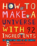 How to Make a Universe with 92 Ingredients: An Electrifying Guide to the Elements
