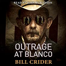 Outrage at Blanco: An Ellie Taine Thriller Audiobook by Bill Crider Narrated by John Burlinson