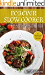 Forever Slow Cooker: Over 100 Must -...