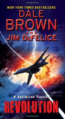 Revolution: A Dreamland Thriller (Dale Brown'S Dreamland)