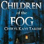 Children of the Fog | Cheryl Kaye Tardif