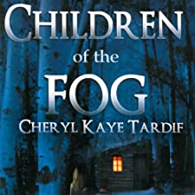Children of the Fog (       UNABRIDGED) by Cheryl Kaye Tardif Narrated by Denice Stradling