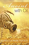 img - for Anoint With Oil book / textbook / text book