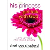 His Princess Girl Talk with God: Love Letters and Devotions for Young Womenby Sheri Shepherd