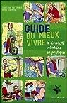 Guide du mieux vivre : La simplicit� volontaire en pratique par  La Grange