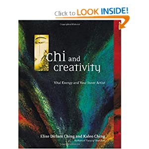 Chi and Creativity: Vital Energy and Your Inner Artist Kaleo Ching