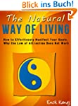 The Natural Way of Living: How to Eff...