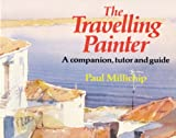 img - for The Travelling Painter: A Companion, Tutor and Guide book / textbook / text book