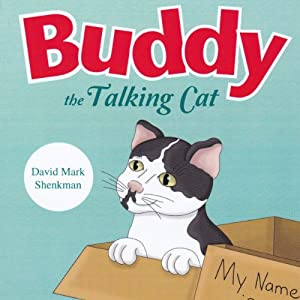 Buddy the Talking Cat | [David Mark Shenkman]