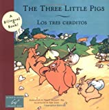 img - for The Three Little Pigs/Los Tres Cerditos (Bilingual Fairy Tales) book / textbook / text book