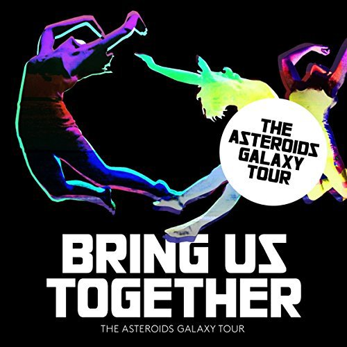 CD : ASTEROIDS GALAXY TOUR - Bring Us Together