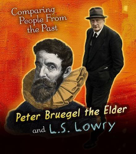 Pieter Bruegel the Elder and L.S. Lowry (Young Explorer: Comparing People from the Past)