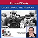 The Modern Scholar: Understanding the Holocaust (       UNABRIDGED) by David Engel