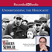 The Modern Scholar: Understanding the Holocaust | [David Engel]