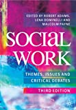 Social Work: Themes, Issues and Critical Debates