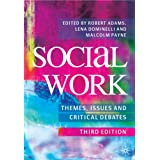 Social Work: Themes, Issues and Critical Debatesby Robert Adams