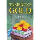 Tampico's Gold ~ Elizabeth Braun