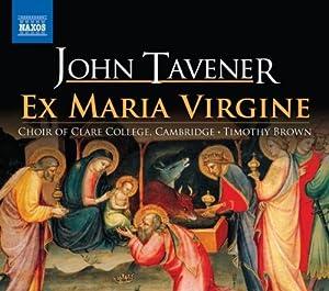 Tavener: Ex Maria Virgine