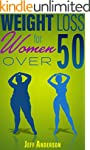 Weight Loss for Women Over 50: The Ul...