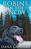 Robins in the Snow (A Dog Romance Story)