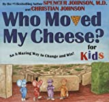 img - for WHO MOVED MY CHEESE? for Kids book / textbook / text book