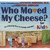 WHO MOVED MY CHEESE? For Kids ~ Spencer Johnson
