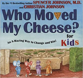 WHO MOVED MY CHEESE? for Kids