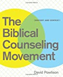 img - for The Biblical Counseling Movement: History and Context book / textbook / text book