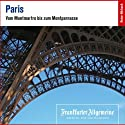 Paris. Vom Montmarte bis zum Montparnasse (F.A.Z.-Dossier) Hörbuch von  div. Gesprochen von:  div.