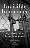 Invisible Innocence: my story as a homeless youth