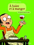  BOIRE ET  MANGER T.02 : LES PIEDS...